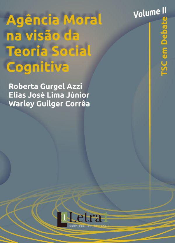 Volume II - Agência Moral na visão da Teoria Social Cognitiva