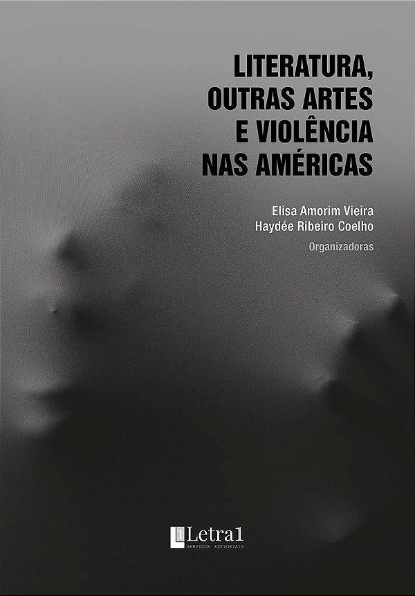 LITERATURA, OUTRAS ARTES E VIOLÊNCIA NAS AMÉRICAS