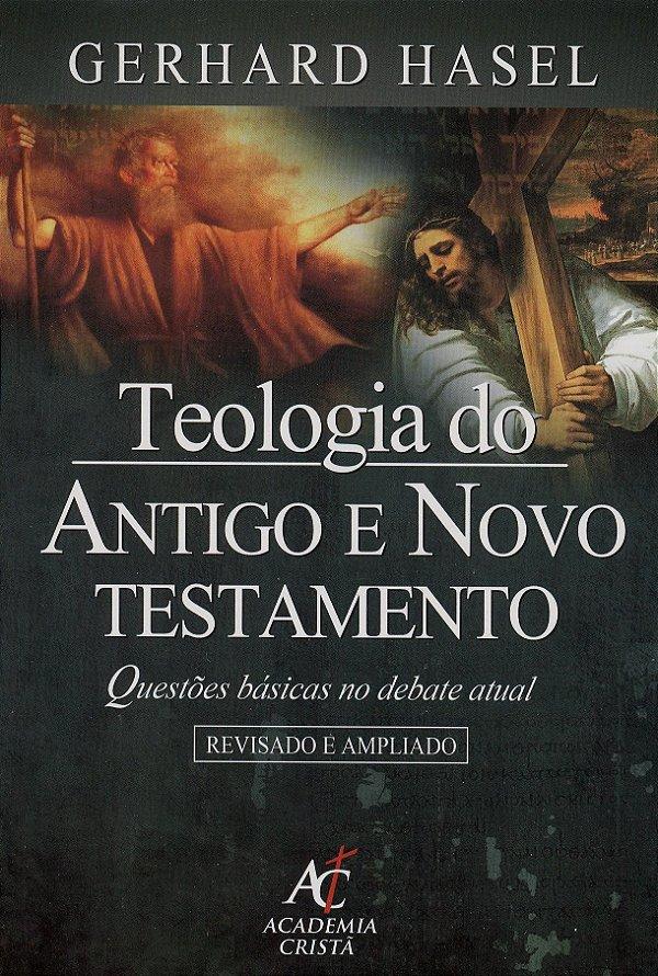 Teologia do Antigo e Novo Testamento (Gerhard Hasel)