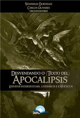 Desvendando o (Texto del) Apocalipsis (Vanderlei Dorneles; Carlos Olivares)