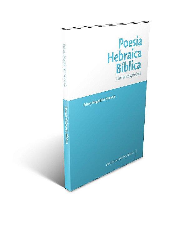 Poesia Hebraica Bíblica: uma introdução geral (Edson Nunes)