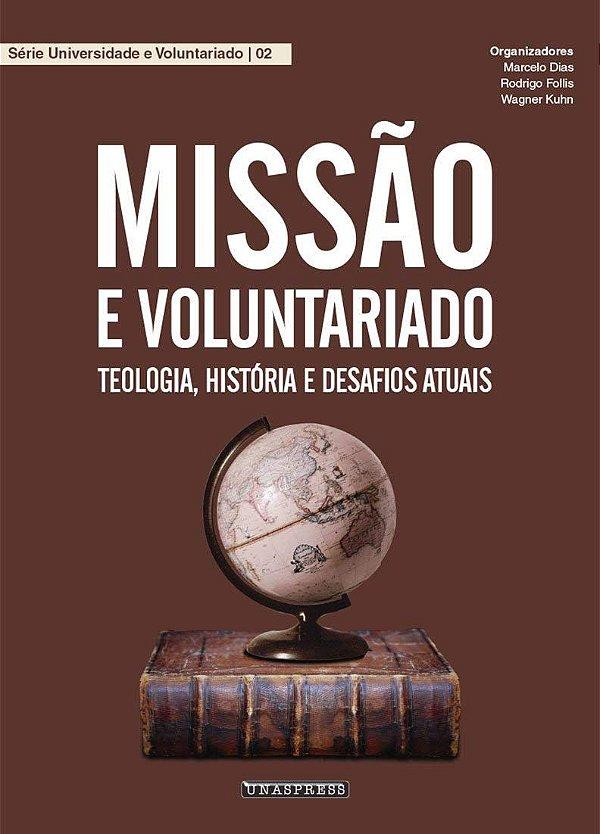 Missão e Voluntariado (Marcelo Dias; Rodrigo Follis; Wagner Kuhn)