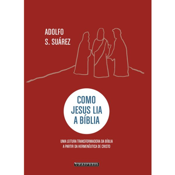 Como Jesus Lia a Bíblia (Adolfo Suárez)
