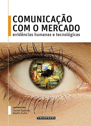 Comunicação Com o Mercado (Daniel Galindo e Martin Kuhn)