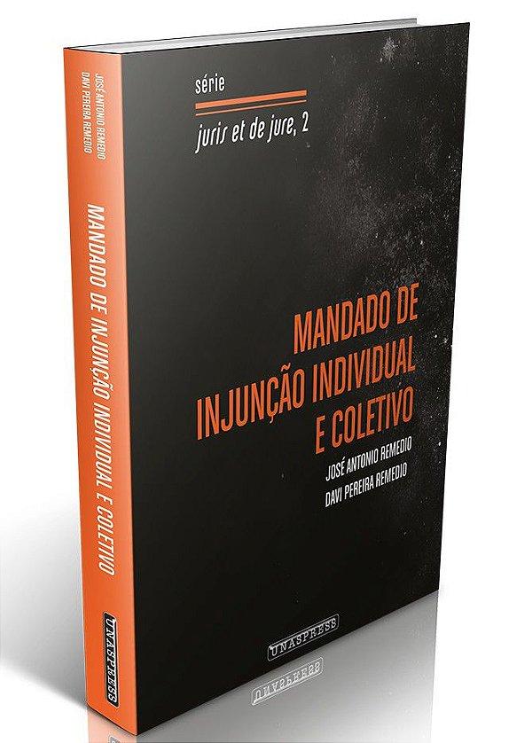 Mandado de Injunção Individual e Coletivo (José Remedio e Davi Remedio)
