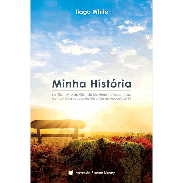 Minha História (Tiago White)
