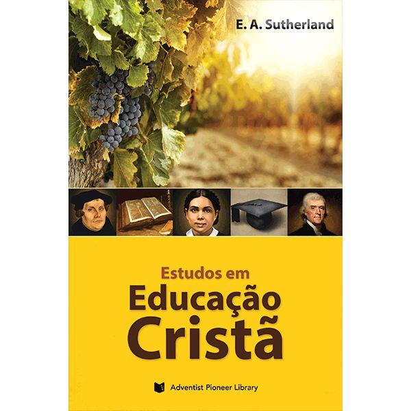 Estudos em Educação Cristã (E. A. Sutherland)