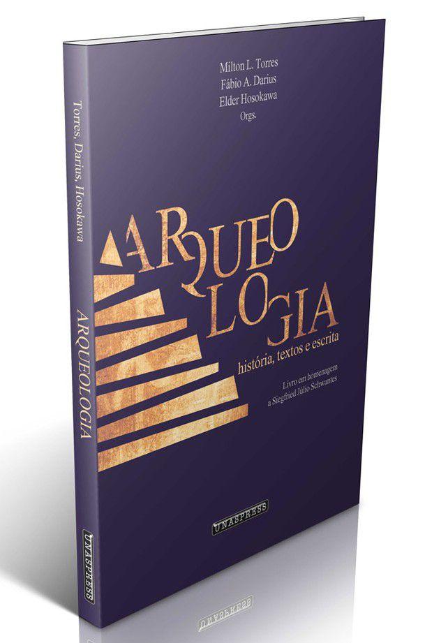Arqueologia: história, textos e escrita (Milton Torres, Fábio Darius, Helder Hosokawa)