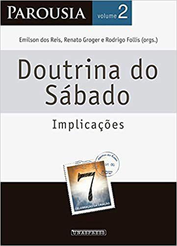 Parousia vol. 2   Doutrina do Sábado: implicações (Promoção SALT)