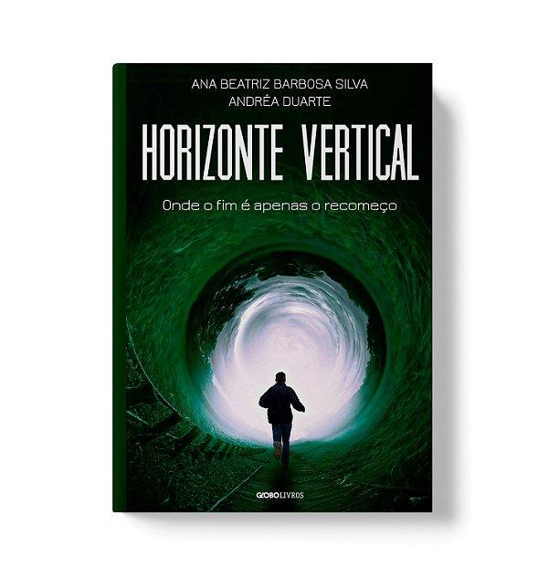 Livro Horizonte Vertical: Onde o fim é apenas o recomeço
