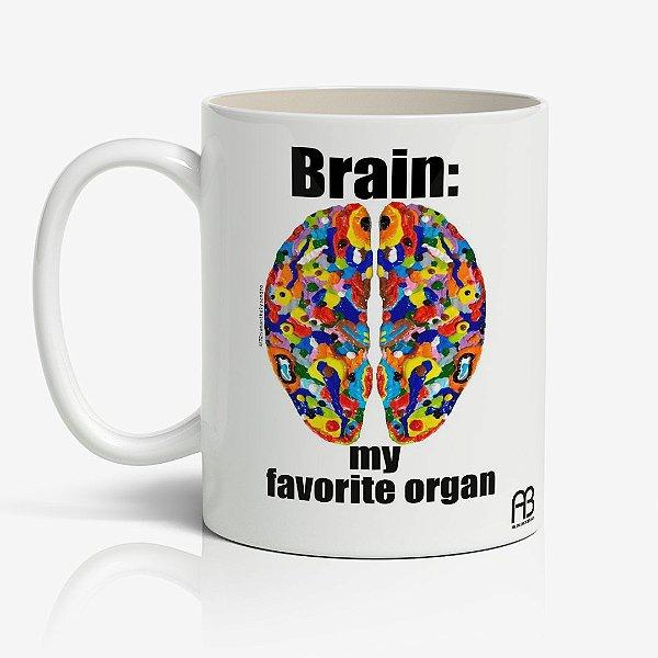 Caneca - Brain My Favorite Organ