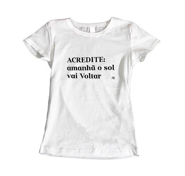 Camisa Baby Look - Acredite: Amanhã o Sol Vai Voltar