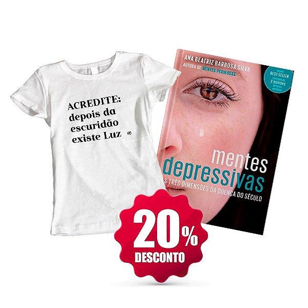 Livro Mentes Depressivas + Camisa Baby Look ou tradicional (Tamanho opcional) - Acredite: Depois da Escuridão Existe Luz