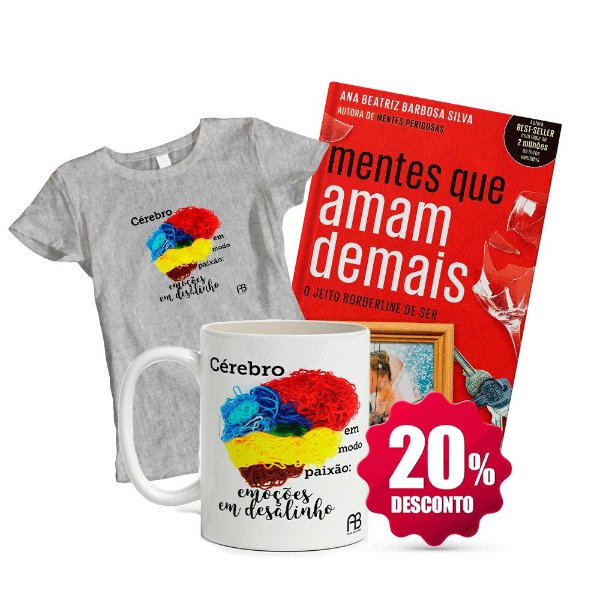 Livro Mentes que Amam Demais + Camisa Baby Look ou Tradicional (Tamanho e cor opcional) - Cérebro em Modo Paixão + Caneca - Cérebro em Modo Paixão