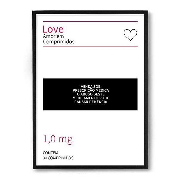 Quadro Decorativo 33x43cm Nerderia e Lojaria love comprimidos preto