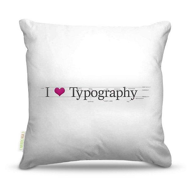 Almofada 40 x 40cm Nerderia e Lojaria love typography colorido