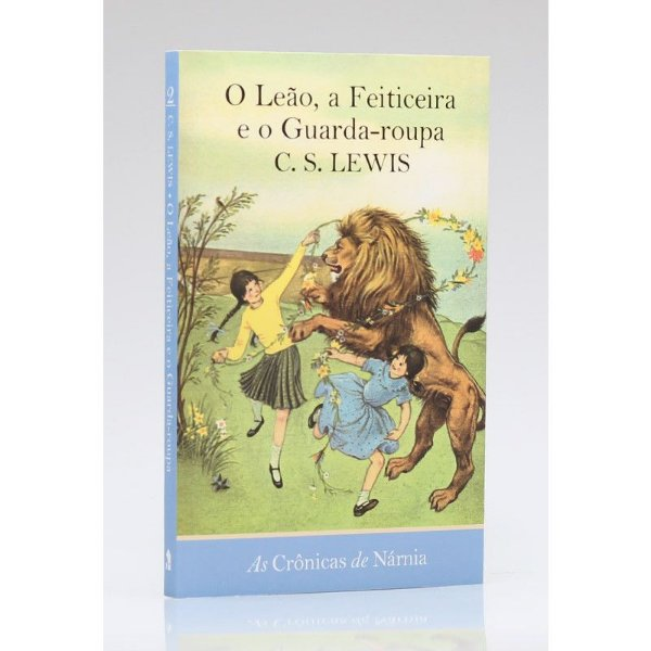 As Crônicas de Nárnia | O Leão, A Feiticeira e o Guarda-roupa | Vol. 2 | C. S. Lewis