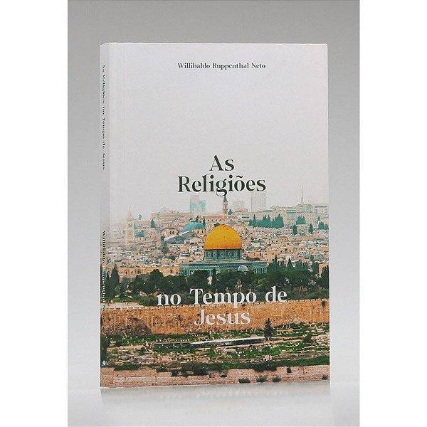As Religiões no Tempo de Jesus | Willibaldo Ruppenthal Neto