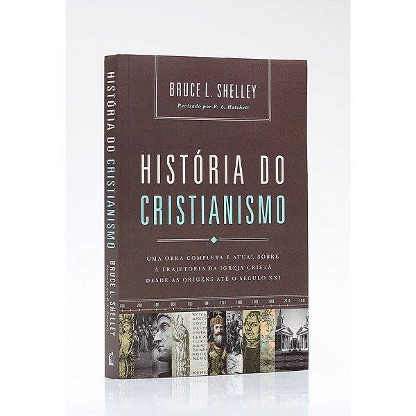 História do Cristianismo | Brochura | Bruce L. Shelley
