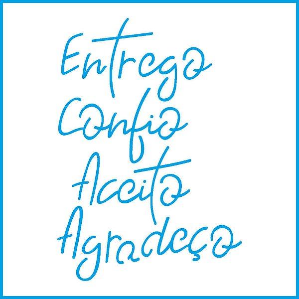 ENTREGO, CONFIO, ACEITO E AGRADEÇO - STENCIL - ST-X-398