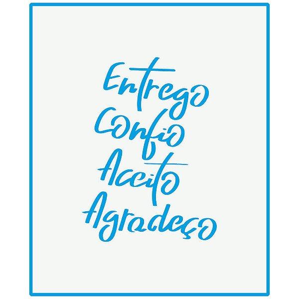 ENTREGO, CONFIO, ACEITO E AGRADEÇO - STENCIL - STM-696