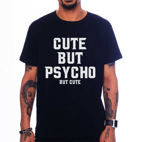 Camiseta Cute But Psycho