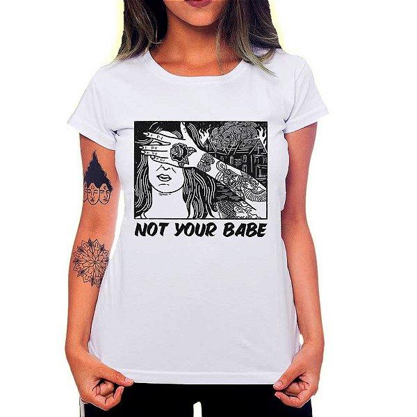Camiseta Feminina Not Your Babe - Girl