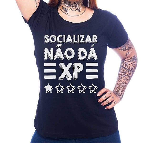 Camiseta Feminina Socializar Não Dá XP