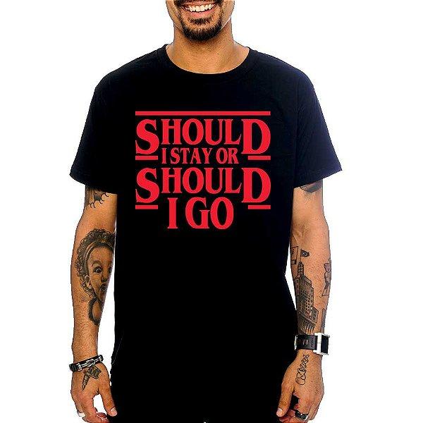 Camiseta Should I Stay