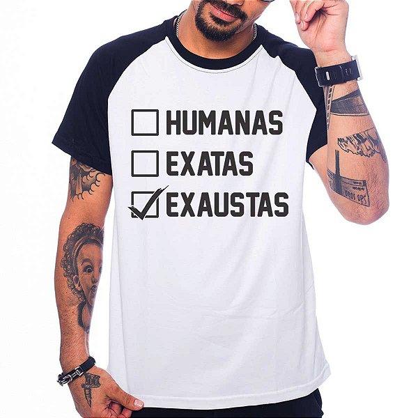 Camiseta Raglan Humanas, Exatas, Exaustas