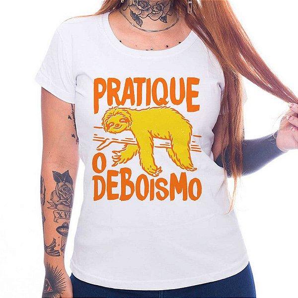 Camiseta Feminina Pratique o Deboismo - Branco - M