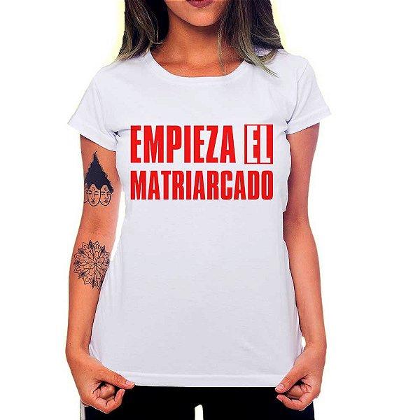 Camiseta Feminina Empieza el Matriarcado - Branco - G