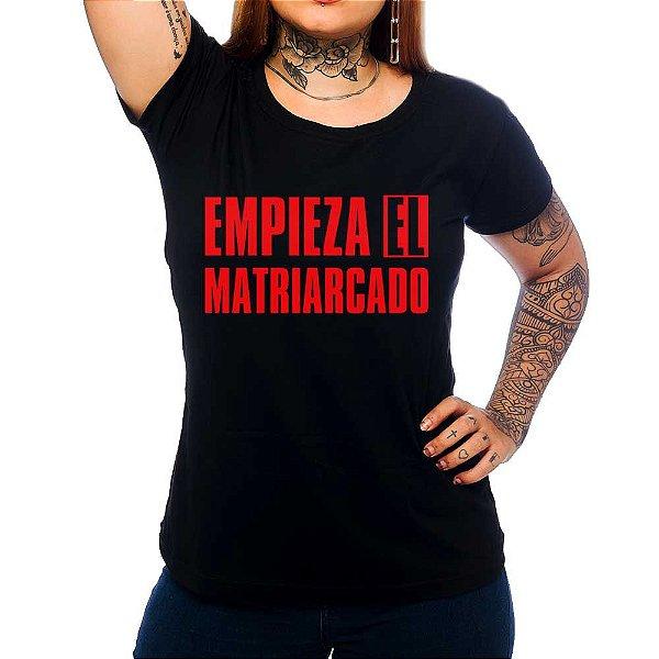 Camiseta Feminina Empieza el Matriarcado- Preto - GG