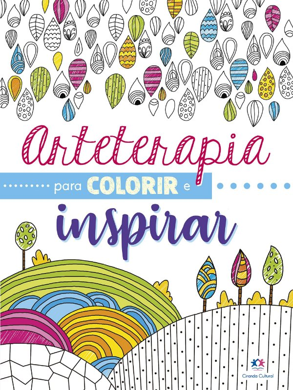 Arteterapia para Colorir e INSPIRAR - Ciranda Cultural