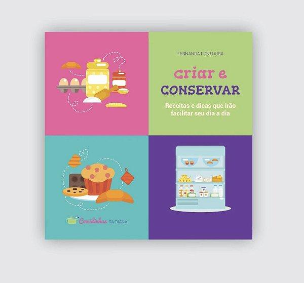 Livro Criar e Conservar (Comidinhas da Diana)
