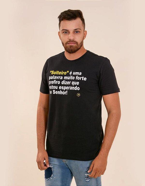 Camiseta - Solteiro é uma palavra muito forte, prefiro dizer que estou esperando no senhor.
