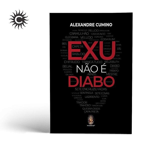 Livro - Exu Não é Diabo - Alexandre Cumino