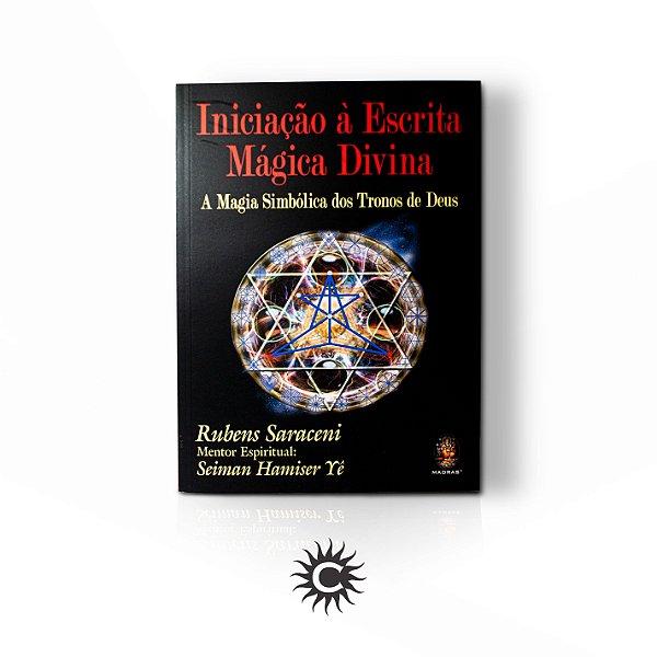Livro - Iniciação à Escrita Mágica Divina | A Magia Simnbólica dos Tronos de Deus