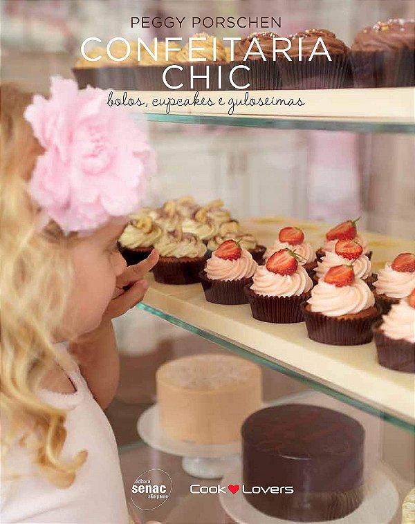 Confeitaria chic: bolos, cupcakes e guloseimas