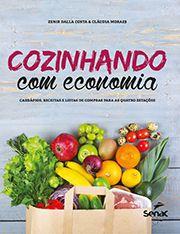 Cozinhando com economia: cardápios, receitas e listas de compras para as quatro estações
