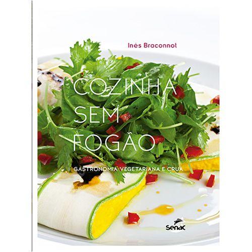 Cozinha sem fogão: gastronomia vegetariana e crua