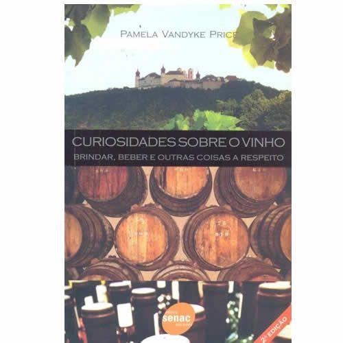 Curiosidades Sobre o Vinho 2° Ed.