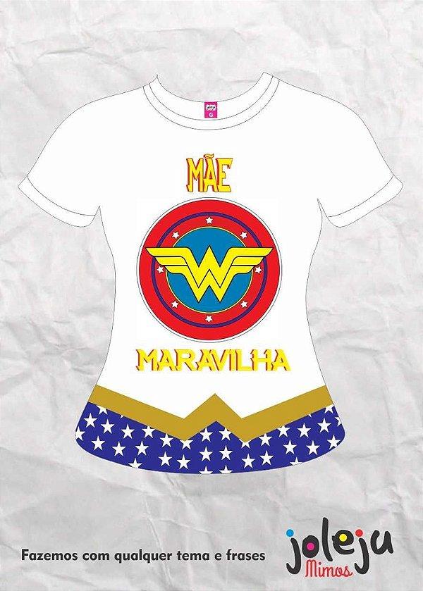 Camiseta Mãe Maravilha Dia Das Mães