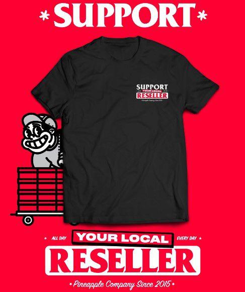 "PINEAPPLE CO. - Camiseta Support Your Local Reseller ""Preto"" -NOVO-"