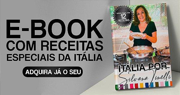 E-book - Livro Digital com 12 Receitas da Itália por Silvana Tinelli