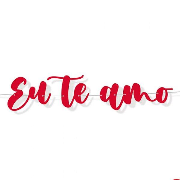 FAIXA DECORATIVA 'EU TE AMO' - 01 UNIDADE - CROMUS FESTA ROMÂNTICA