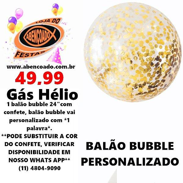 """DECORAÇÃO DE BALÃO  BUBBLE 24"""" - COM CONFETE - PERSONALIZADO - LOJA DO ABENÇOADO"""