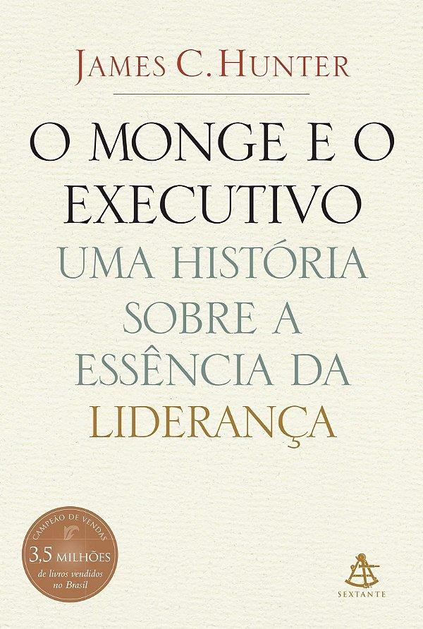 O monge e o executivo (Português) Capa Comum –  James C. Hunter (Autor), Maria da Conceição Fornos De Magalhães (Tradutor) - USADO