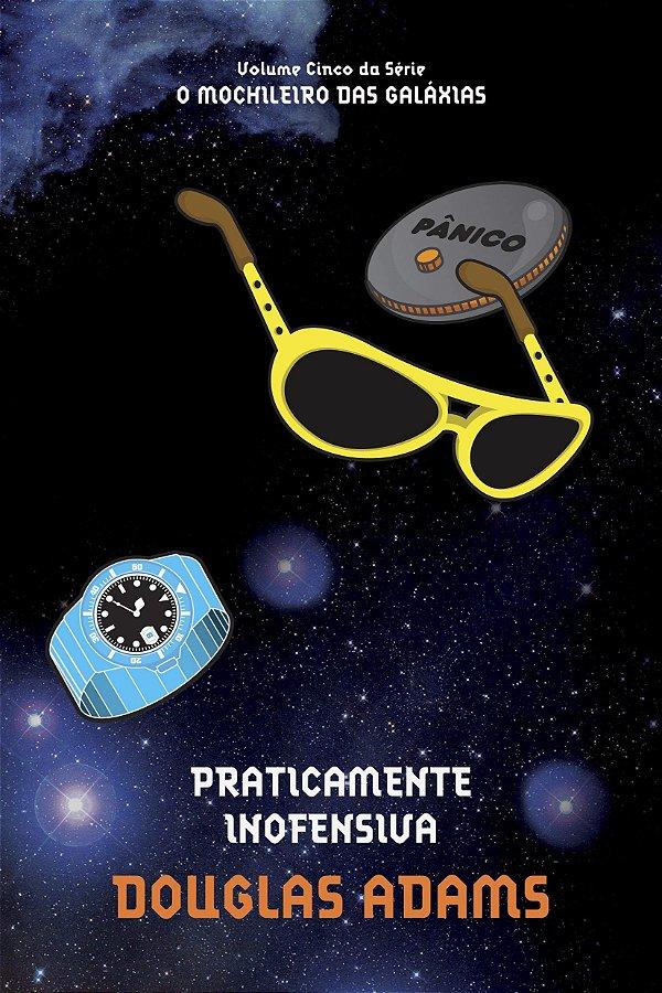 """Praticamente inofensiva (Português)  – Douglas Adams (Autor) - USADO - LIVRO 5 DA SÉRIE """" O GUIA DO MOCHILEIRO DAS GALÁXIAS"""""""