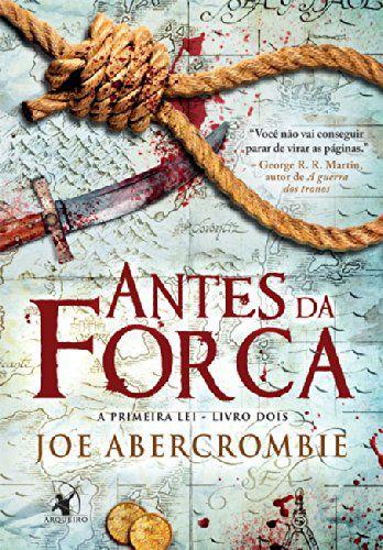 Antes da forca (Português) Capa Comum – por Joe Abercrombie (Autor) - NOVO